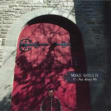 'Mike Gould: It's Not About Me, CD