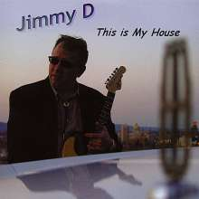 Jimmy D: This Is My House, CD
