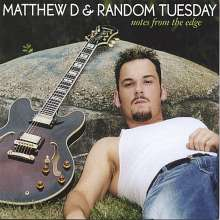 Matthew D & Random Tuesday: Notes From The Edge, CD
