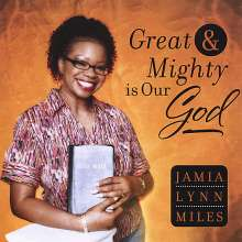 Jamia Lynn Miles: Great & Mighty Is Our God, CD