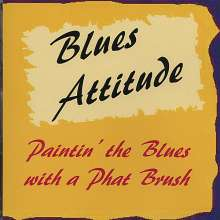 Blues Attitude: Paintin' The Blues With A Phat, CD