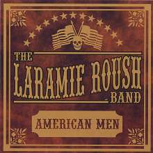 Laramie Band Roush: American Men, CD