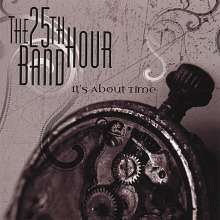 25th Hour Band: It's About Time, CD