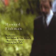 Howard Fishman: Performs Bob Dylan & The Band', CD