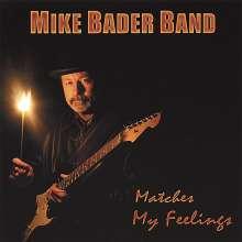 Mike Band Bader: Matches My Feelings, CD