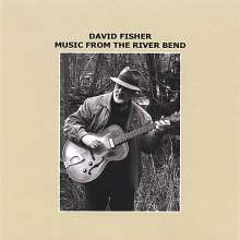 David Fisher: Music From The River Bend, CD