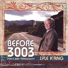 Lyle K'Ang: Before 3003-Peace & Tranquilit, CD
