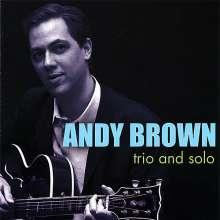 Andy Brown: Trio & Solo, CD