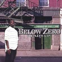 Below Zero: Head's Up, CD