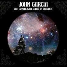 John Garcia: The Coyote Who Spoke In Tongues, CD