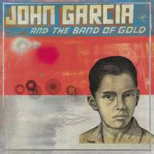 John Garcia: John Gacria And The Band Of Gold