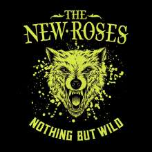 The New Roses: Nothing But Wild (180g), LP