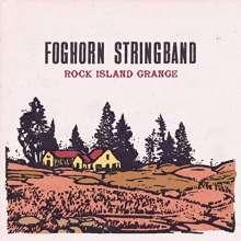 Foghorn Stringband: Rock Island Grange, CD