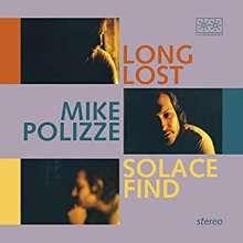 Mike Polizze: Long Lost Solace Find (Limited Edition) (Transparent Blue Vinyl), LP