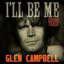 Glen Campbell: Filmmusik: I'll Be Me, CD