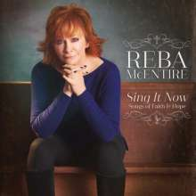 Reba McEntire: Sing It Now: Songs Of Faith & Hope, 2 CDs