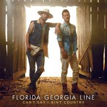 Florida Georgia Line: Can't Say I Ain't Country, CD