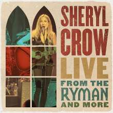 Sheryl Crow: Live From The Ryman And More (Limited Edition), 4 LPs