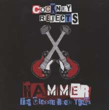 Cockney Rejects: Hammer: The Classic Rock Years, 4 CDs
