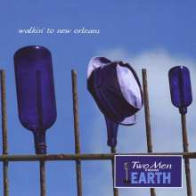 Two Men From Earth: Walkin' To New Orleans, CD