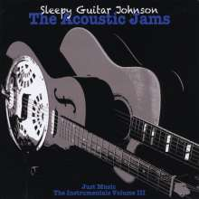 Sleepy Guitar Johnson: Acoustic Jams-Just Music-Instrumentals Vol, CD