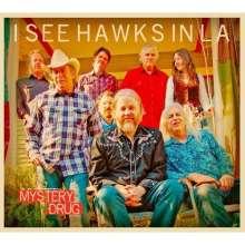 I See Hawks In La: Mystery Drug, 2 CDs