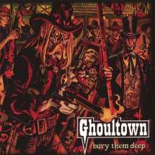 Ghoultown: Bury Them Deep / Boots Of Hell, CD
