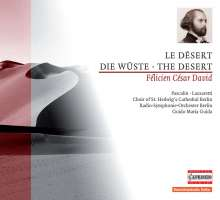 "Felicien Cesar David (1810-1876): Ode-Symphonie ""Le Desert"" für Sprecher, Tenor, Chor & Orchester, CD"