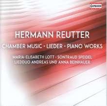 Hermann Reutter (1900-1985): Kammermusik, Lieder & Klavierwerke, CD