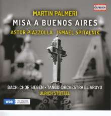 Martin Palmeri (geb. 1965): Misa a Buenos Aires, CD