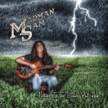 Madman Sam: Nothing In The Clouds But Rain, CD