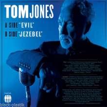 "Tom Jones: Evil/Jezebel, Single 7"""