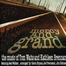 Mercy And Grand: The Music Of Tom Waits & Kathleen Brennan: Live 2008, CD