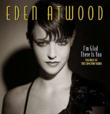 Eden Atwood: I'm Glad There Is You: The Best Of The Concord Years, CD