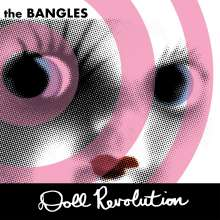 The Bangles: Doll Revolution (Limited Edition) (White Vinyl), 2 LPs