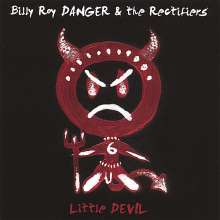 Billy Roy Danger & The Rectif: Little Devil, CD
