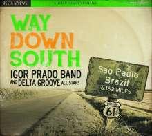 Igor Prado Band: Way Down South, CD