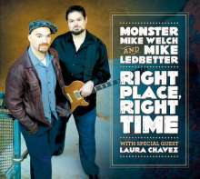 """Monster"" Mike Welch & Mike Ledbetter: Right Place, Right Time, CD"