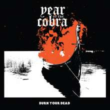Year Of The Cobra: Burn Your Dead (EP) (Orange Vinyl), LP
