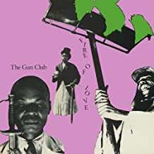 The Gun Club: Fire Of Love (Deluxe Edition) (remastered), 2 LPs