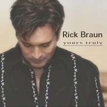 Rick Braun (geb. 1955): Yours Truly, CD