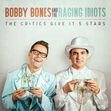Bobby Bones/ Raging Idiots: Critics Give It 5 Stars, CD