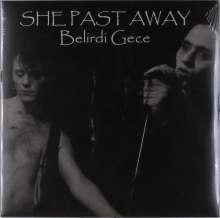 She Past Away: Belirdi Gece, LP