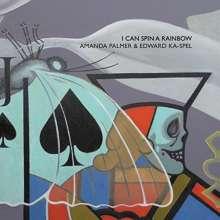 Amanda Palmer & Edward Ka-Spel: I Can Spin A Rainbow, CD