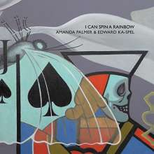 Amanda Palmer & Edward Ka-Spel: I Can Spin A Rainbow (180g), LP