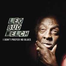"Leo ""Bud"" Welch: I Don't Prefer No Blues, LP"