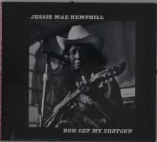 Jessie Mae Hemphill: Run Get My Shotgun, CD