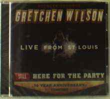Gretchen Wilson: Still Here For The Party: Live From St. Louis, CD