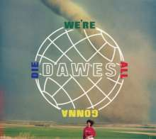 Dawes: We're All Gonna Die, CD