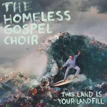 The Homeless Gospel Choir: This Land Is Your Landfill (Turquoise Vinyl), LP